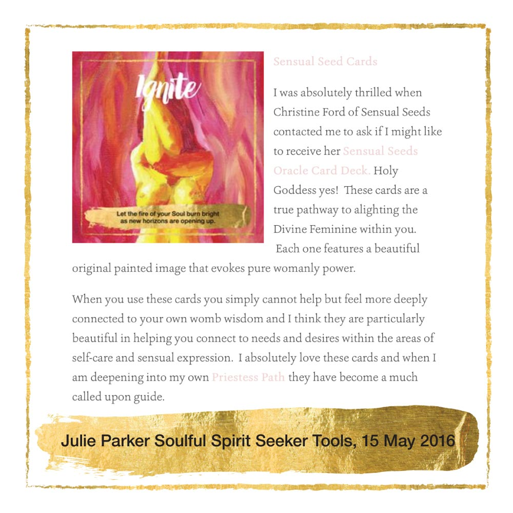 Julie Parker featured Sensual Seed Oracle Cards in her Soulful Spirit Seeker Tools blog post and the Ignite card featuring artwork by artist Amanda Kennedy