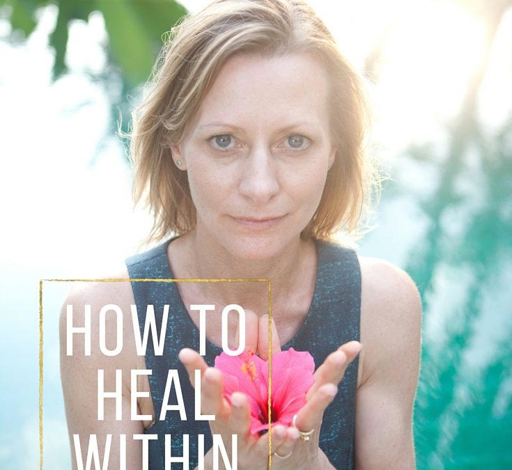 How To Heal Within