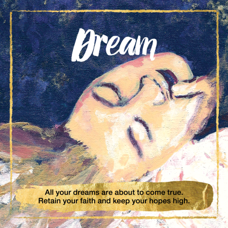 Dream Oracle Cards - All your dreams are about to come true. Retain your faith and keep your hopes high.